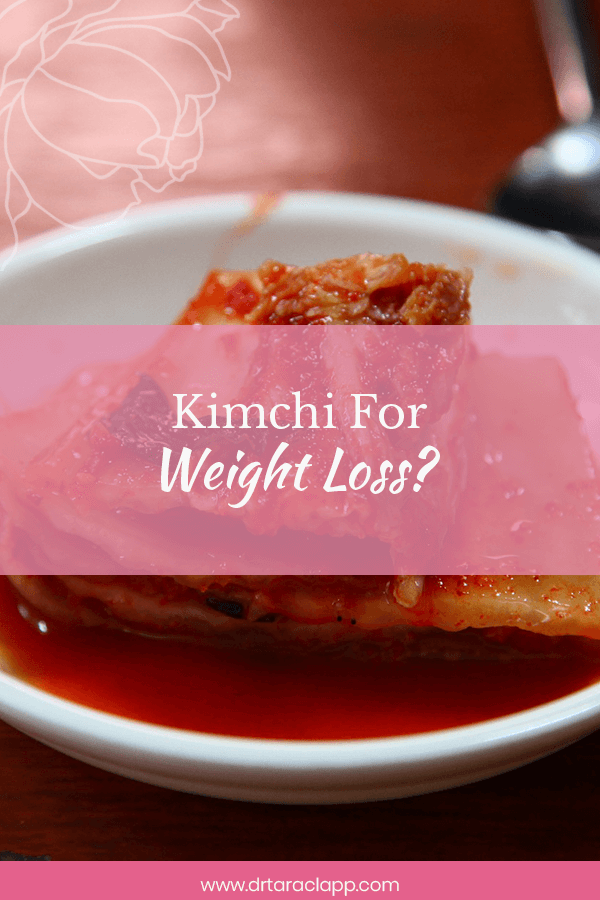 Kimchi for Weight Loss Article by Dr. Tara Clapp, ND